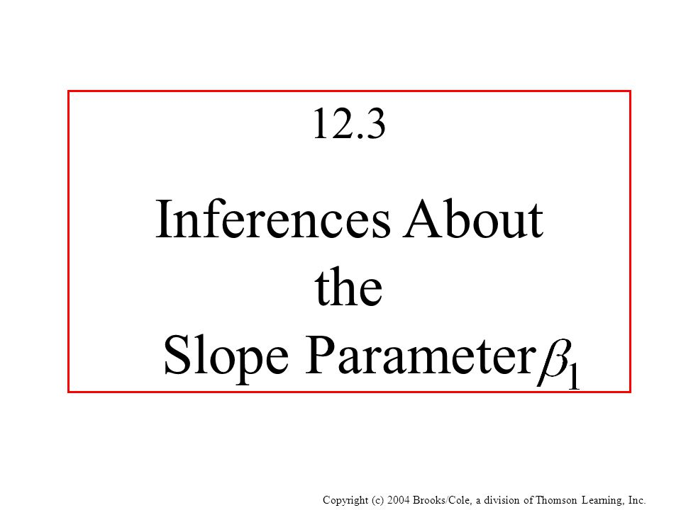 Inferences About the Slope Parameter