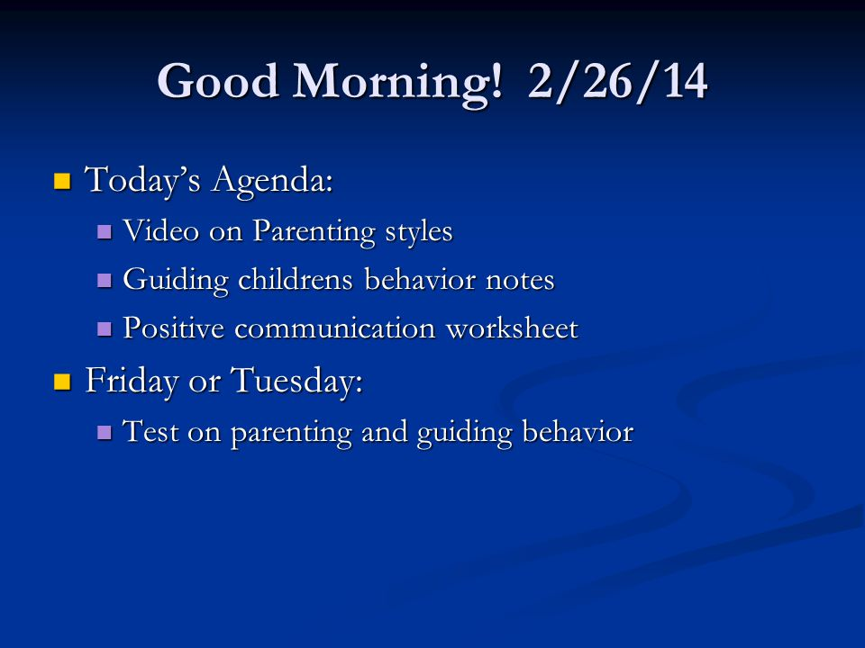 Good Morning! 2/26/14 Today's Agenda: Friday or Tuesday:
