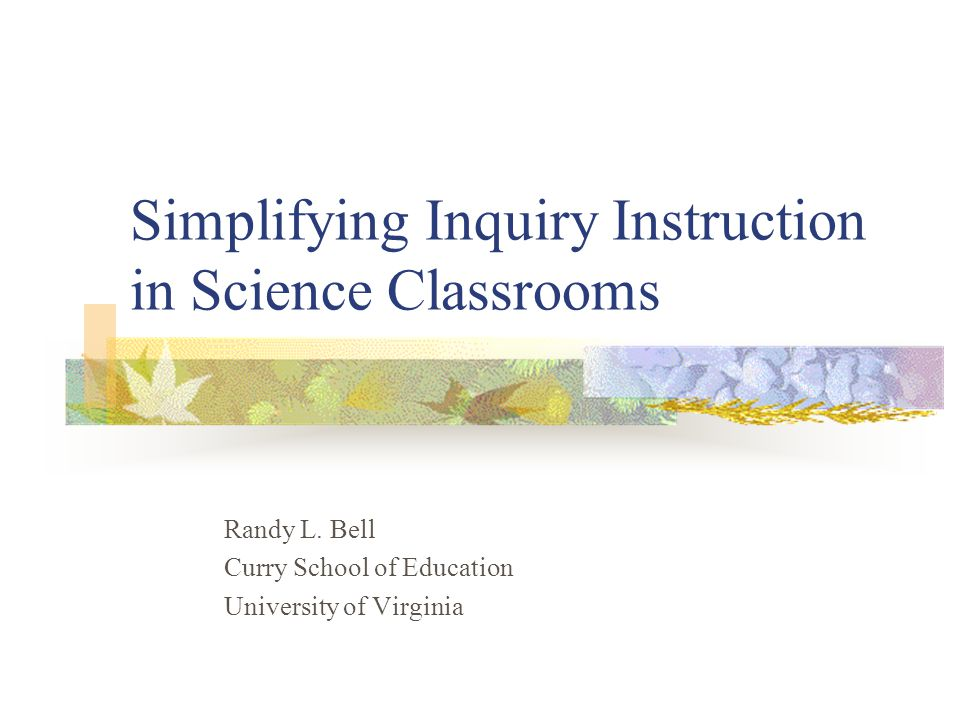 Simplifying Inquiry Instruction In Science Classrooms Ppt Download