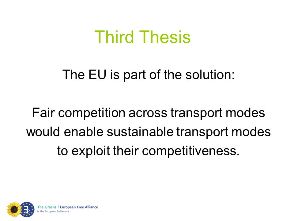 Third Thesis The EU is part of the solution: