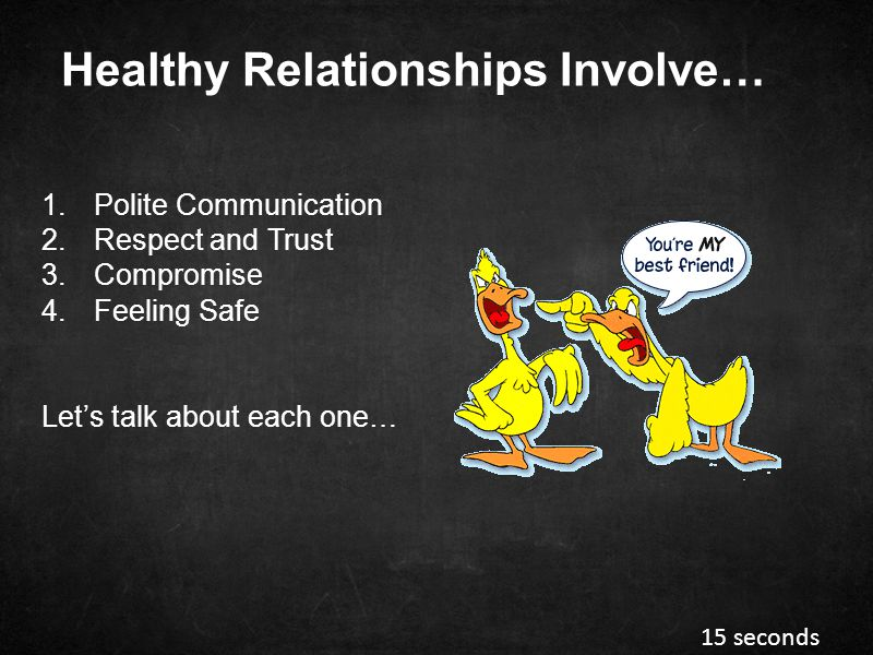 Healthy Relationships Involve…
