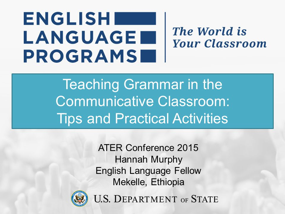 Teaching Grammar in the Communicative Classroom: