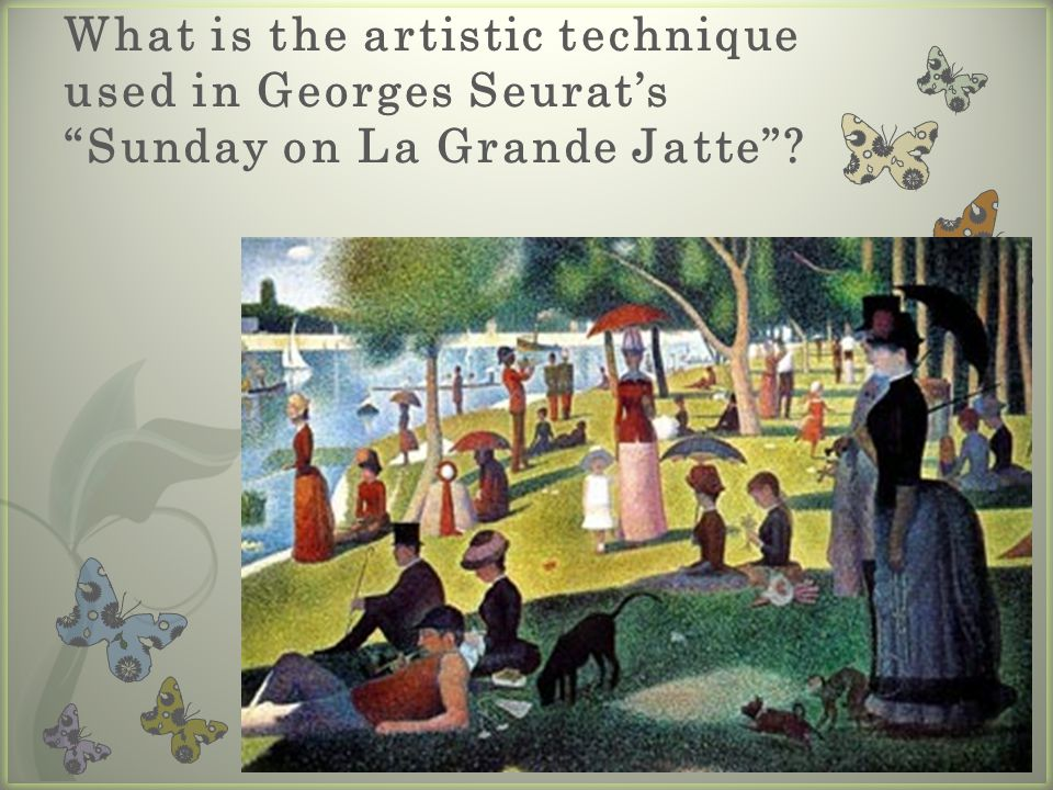 What is the artistic technique used in Georges Seurat's Sunday on La Grande Jatte