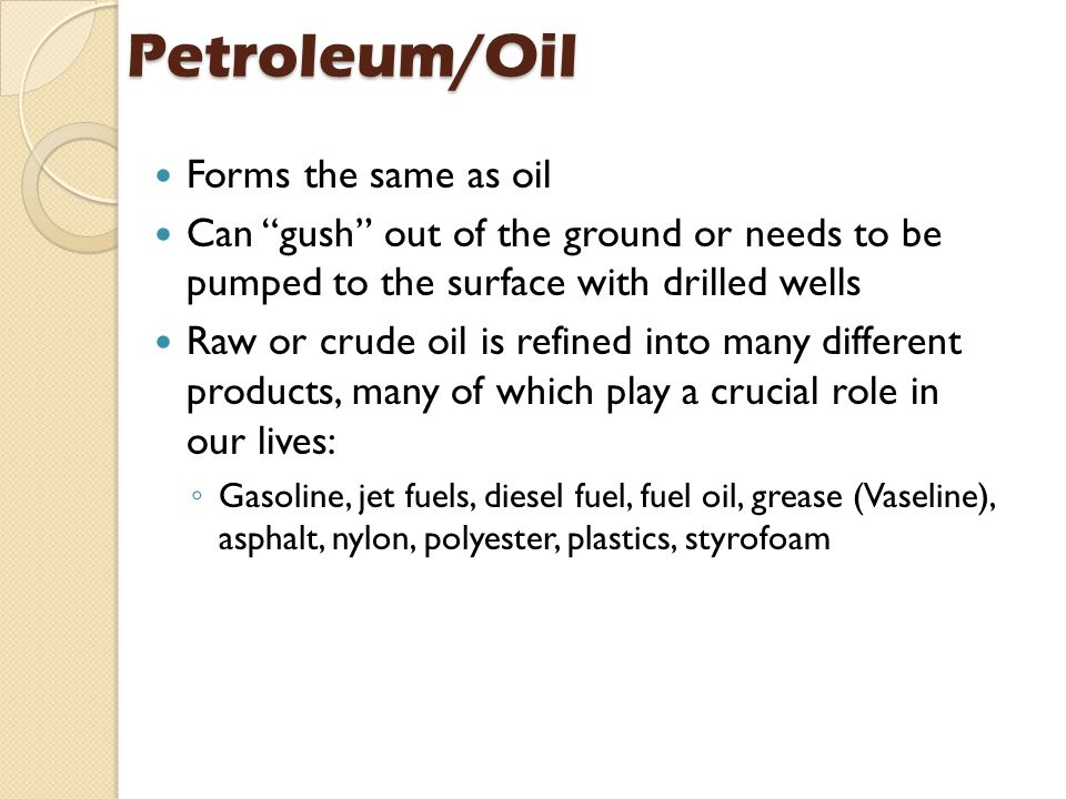 Petroleum/Oil Forms the same as oil