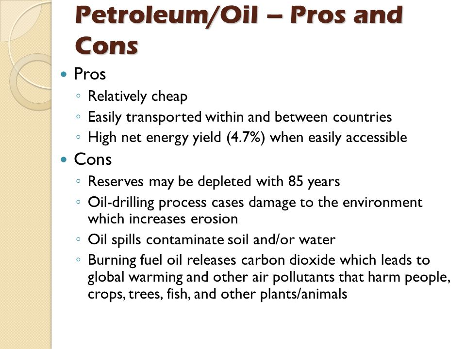 Petroleum/Oil – Pros and Cons