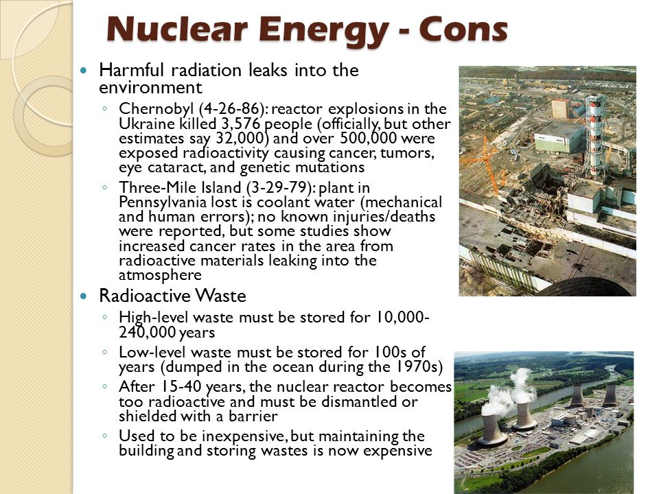 Nuclear Energy - Cons Harmful radiation leaks into the environment