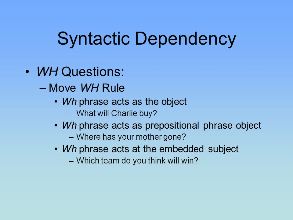 Syntactic Dependency WH Questions: Move WH Rule
