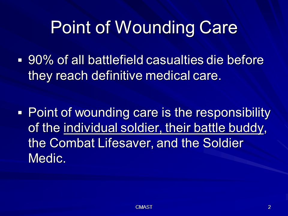 Point Of Wounding Care COMBAT MEDIC ADVANCED SKILLS TRAINING CMAST