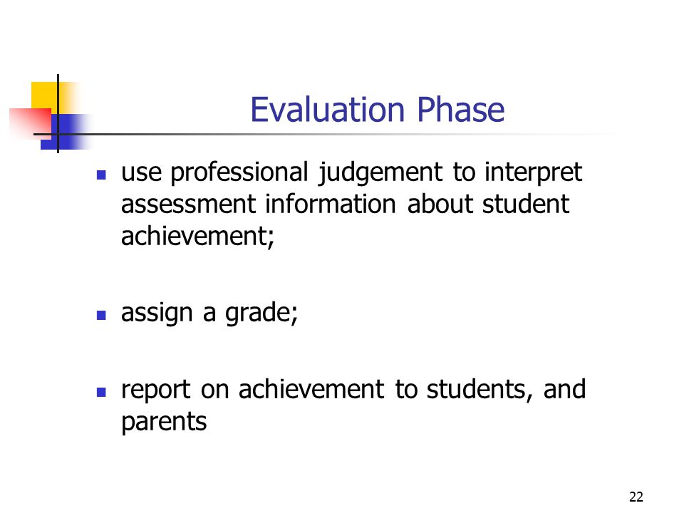 Evaluation Phase use professional judgement to interpret assessment information about student achievement;