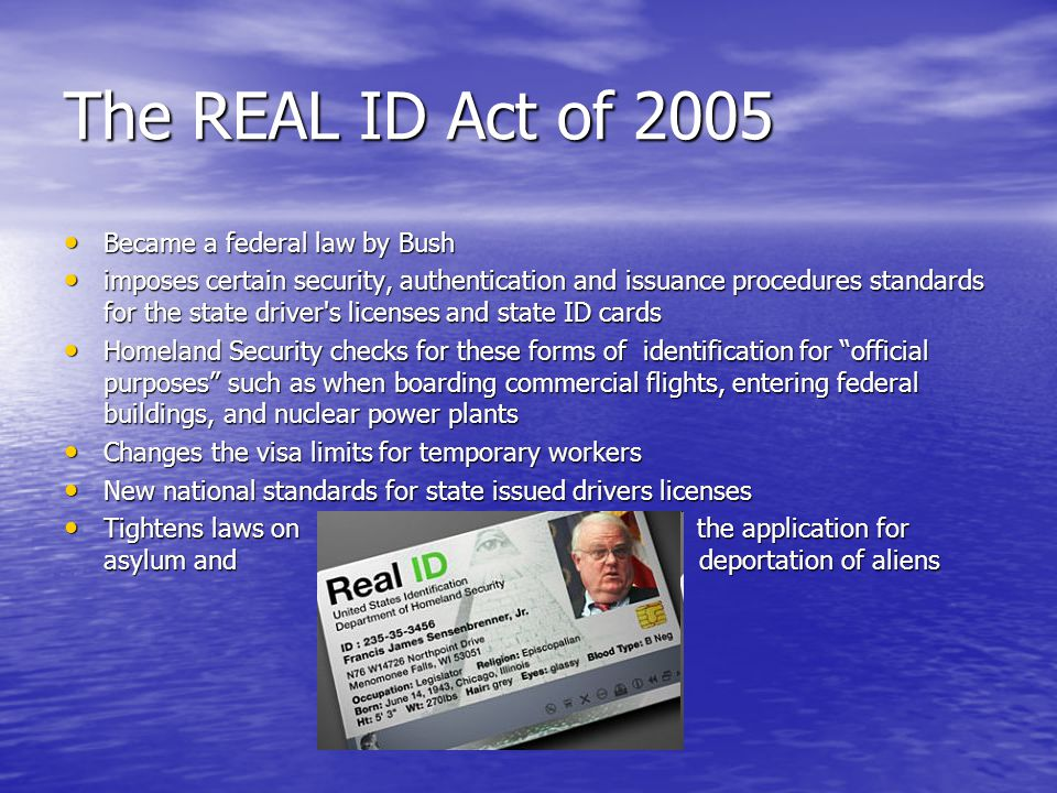 The REAL ID Act of 2005 Became a federal law by Bush