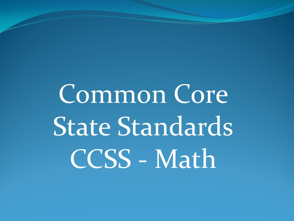 Common Core State Standards CCSS - Math