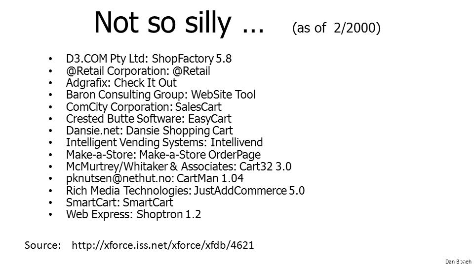 Not so silly … (as of 2/2000) D3.COM Pty Ltd: ShopFactory  Adgrafix: Check It Out.
