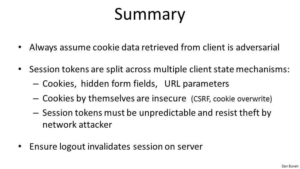 Summary Always assume cookie data retrieved from client is adversarial