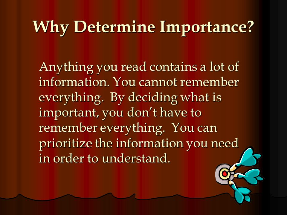 Why Determine Importance