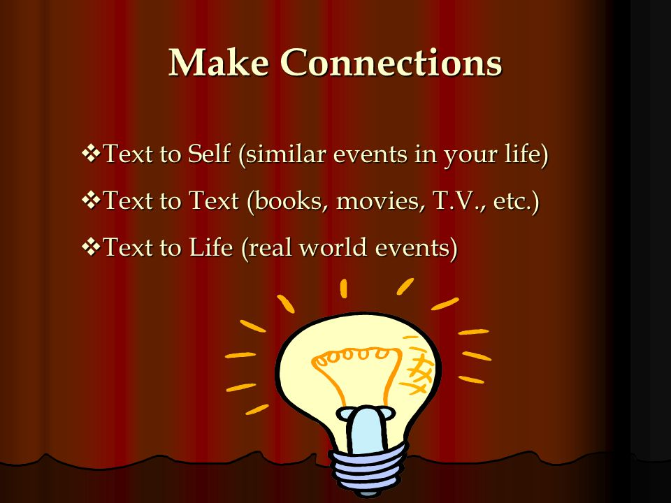 Make Connections Text to Self (similar events in your life)