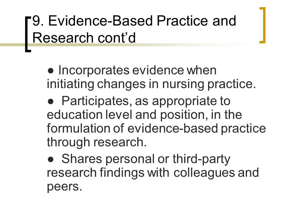 9. Evidence-Based Practice and Research cont'd