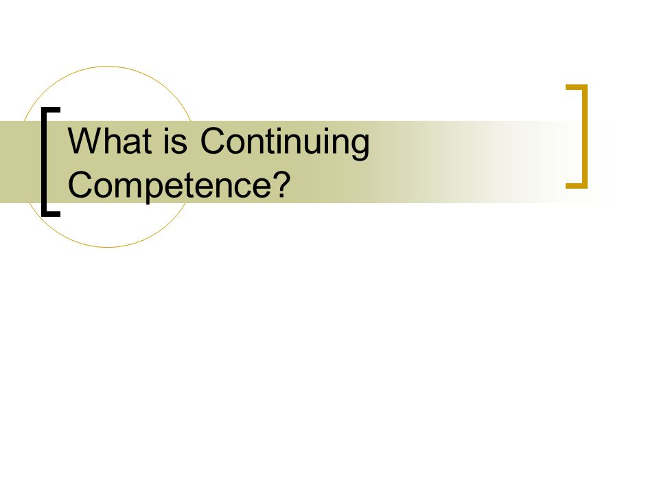 What is Continuing Competence