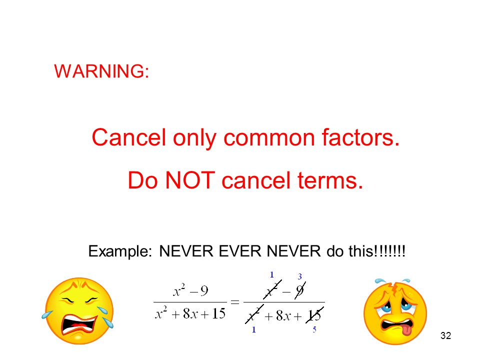 Cancel only common factors.