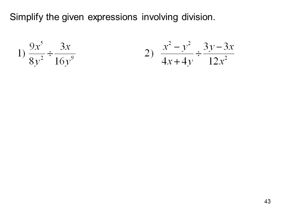 Simplify the given expressions involving division.