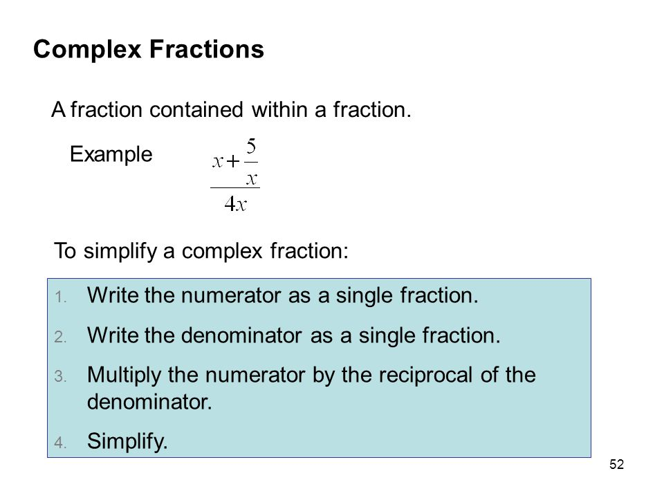 Complex Fractions A fraction contained within a fraction. Example