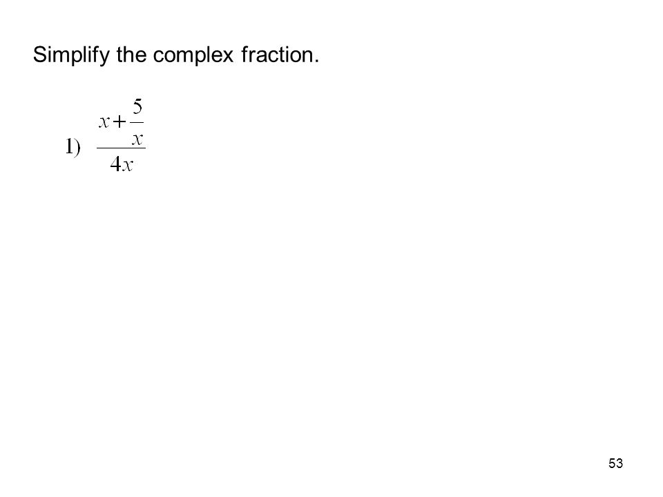 Simplify the complex fraction.