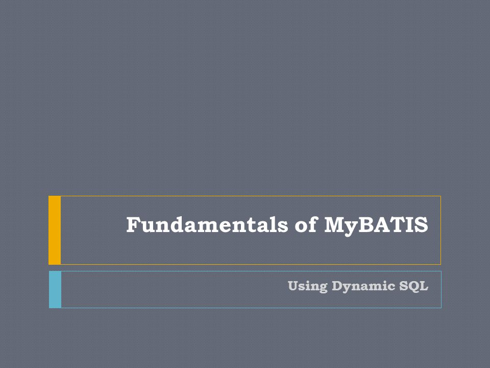 Fundamentals of MyBATIS - ppt download