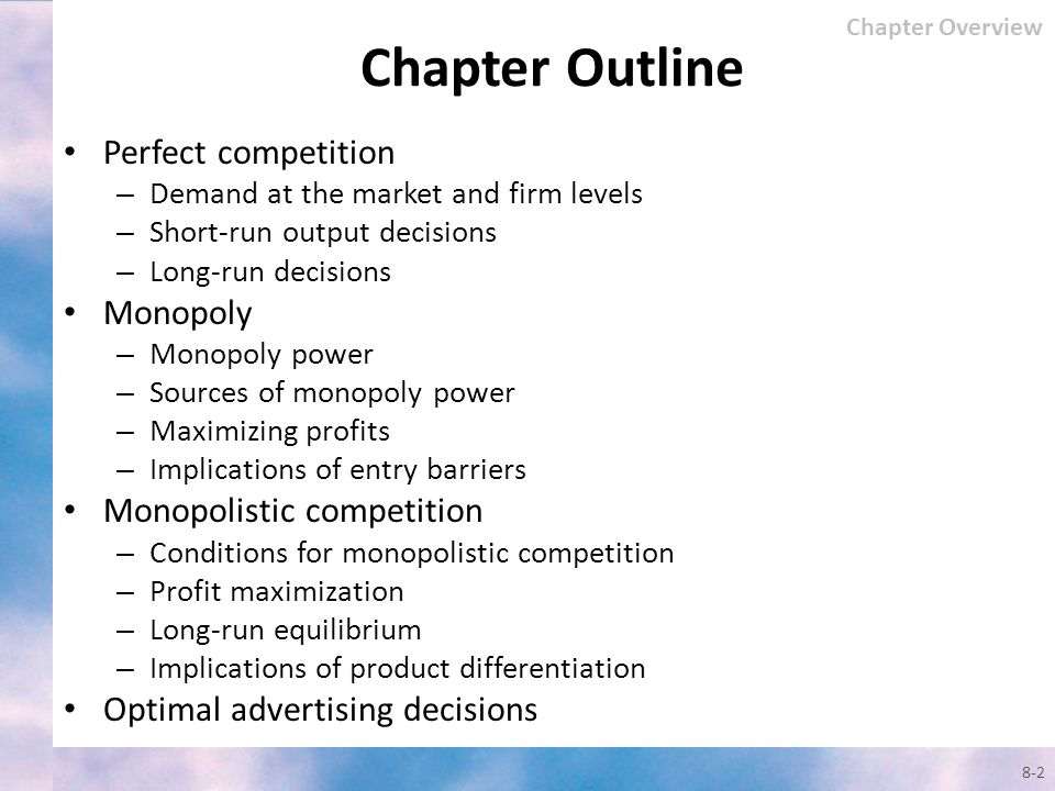 Chapter Outline Perfect competition Monopoly Monopolistic competition