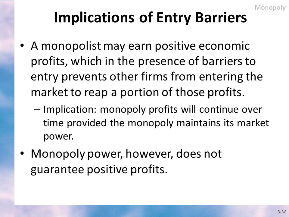 Implications of Entry Barriers