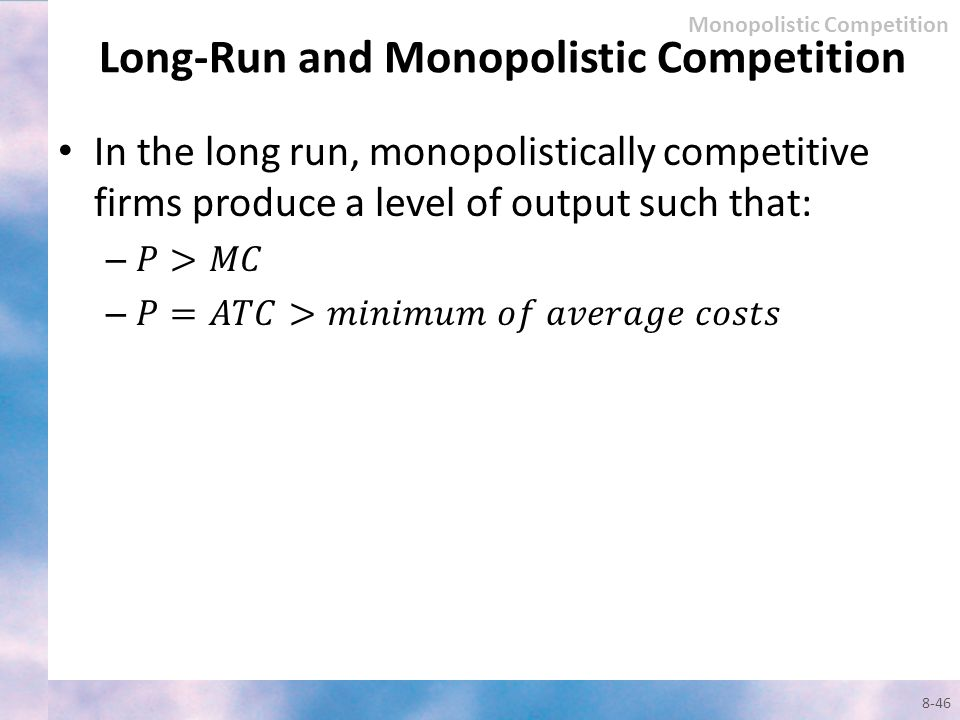 Long-Run and Monopolistic Competition