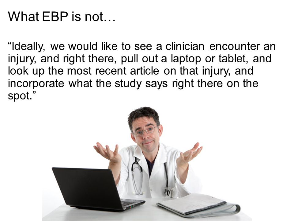 What EBP is not…