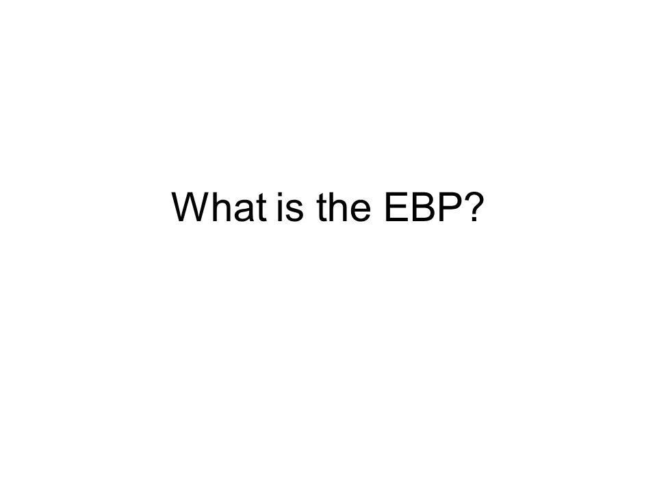 What is the EBP.