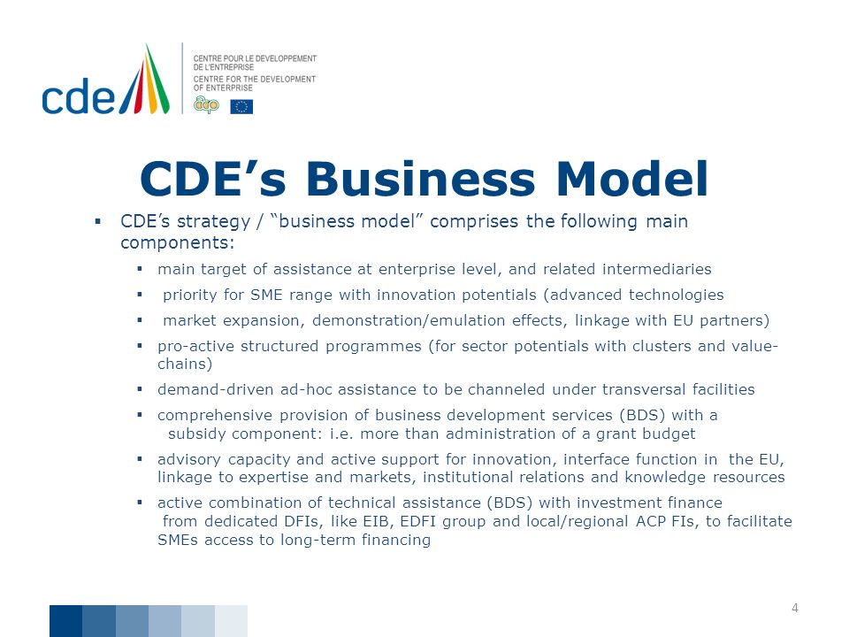 CDE's Business Model CDE's strategy / business model comprises the following main components:
