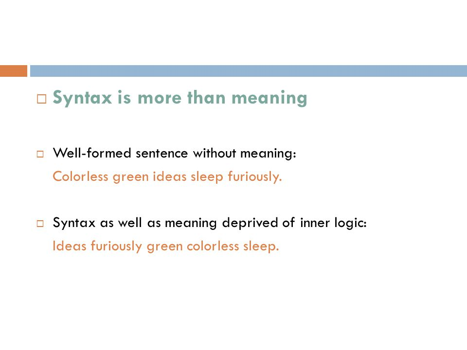 Syntax is more than meaning