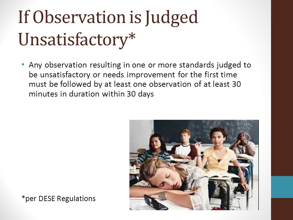 If Observation is Judged Unsatisfactory*