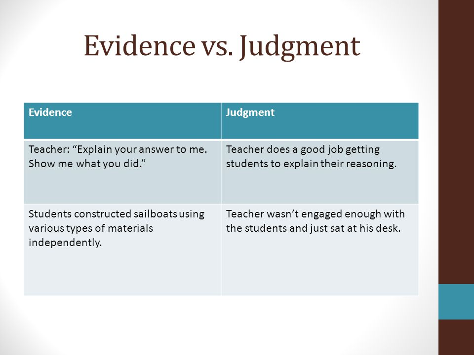 Evidence vs. Judgment Evidence Judgment