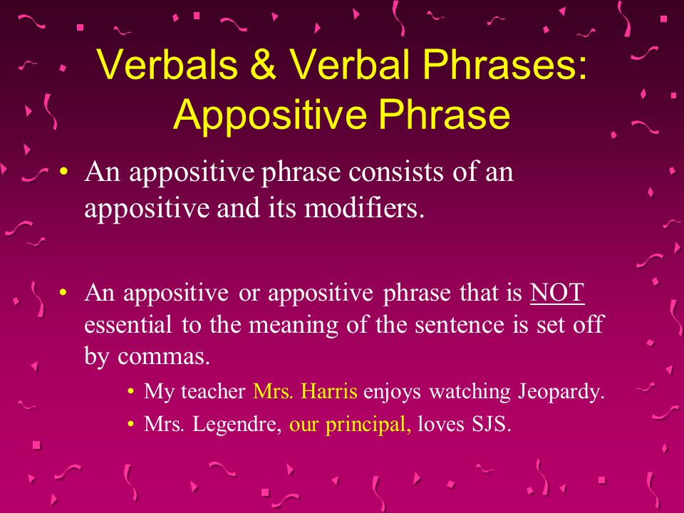 Verbals & Verbal Phrases: Appositive Phrase