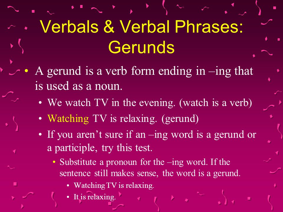 Verbals & Verbal Phrases: Gerunds