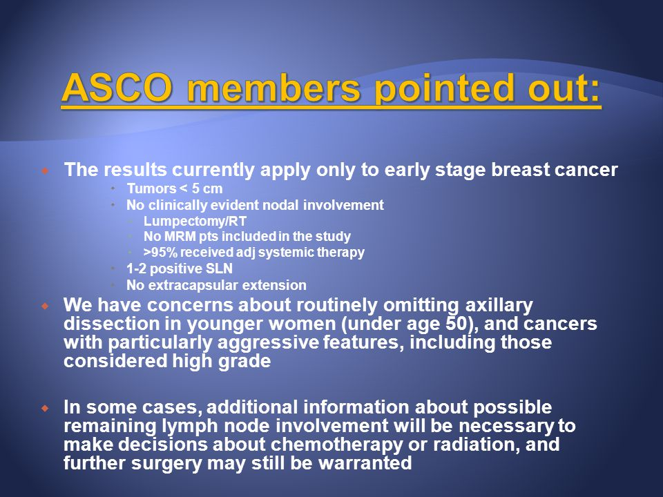 ASCO members pointed out: