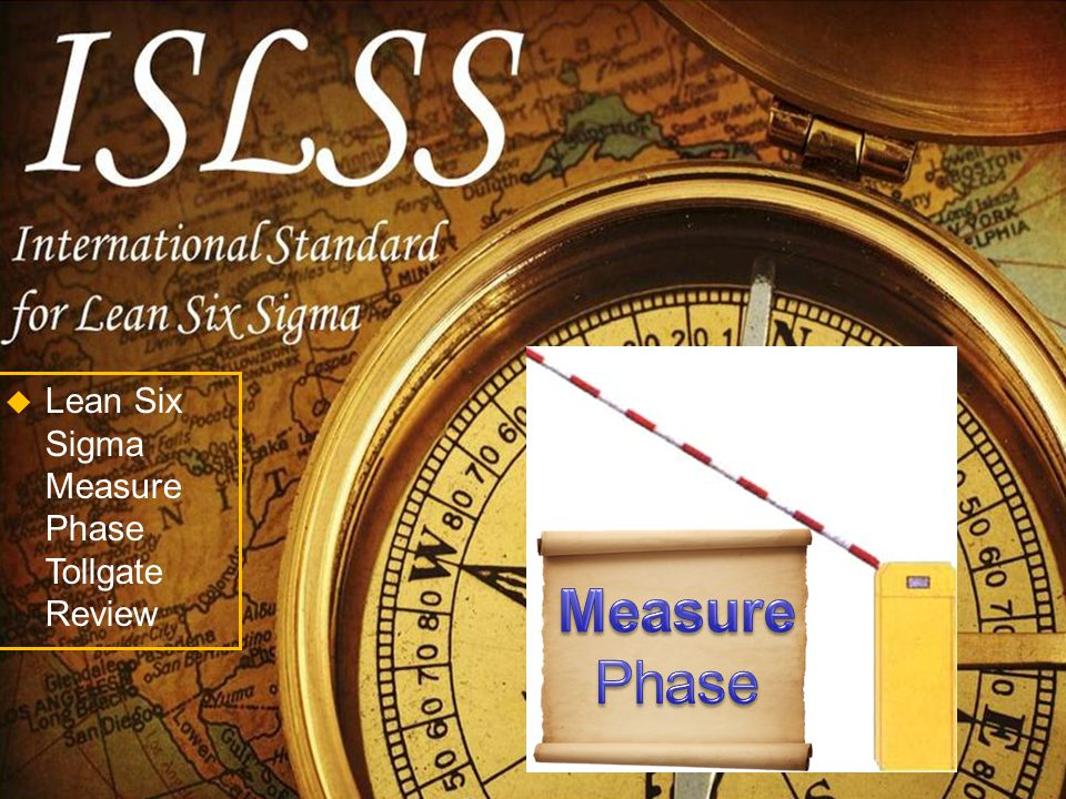 Measure Phase Lean Six Sigma Measure Phase Tollgate Review Ppt