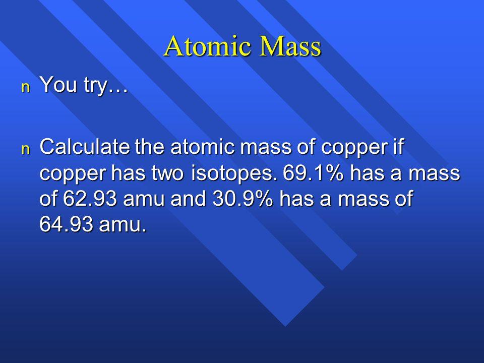 Atomic Mass You try…