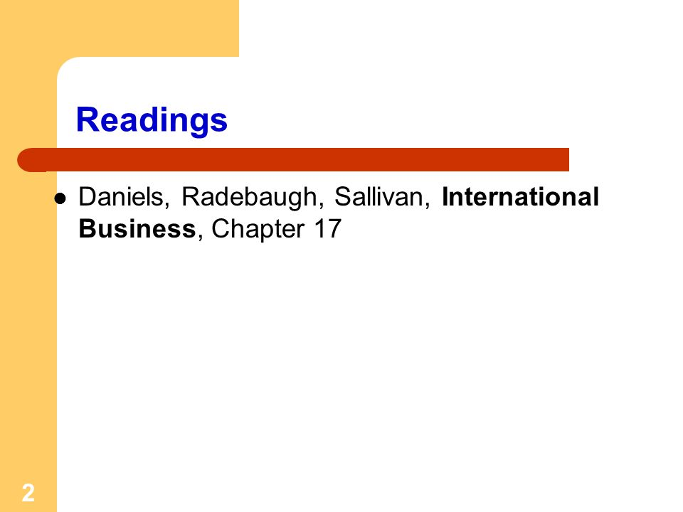 Readings Daniels, Radebaugh, Sallivan, International Business, Chapter 17