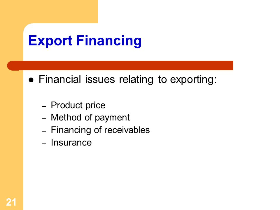 Export Financing Financial issues relating to exporting: Product price