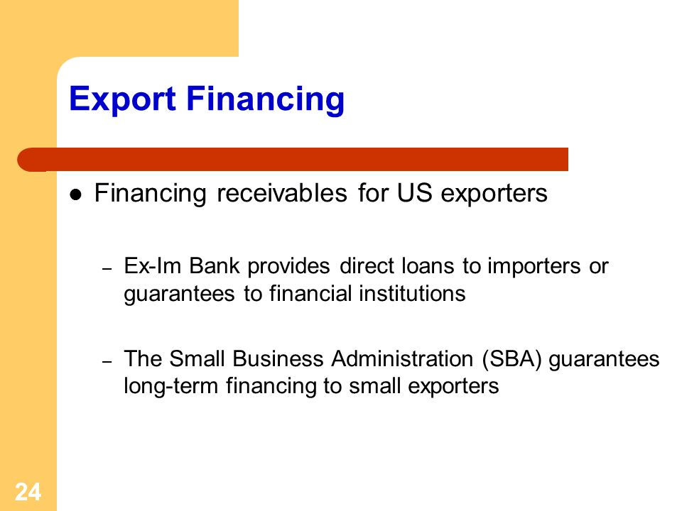 Export Financing Financing receivables for US exporters