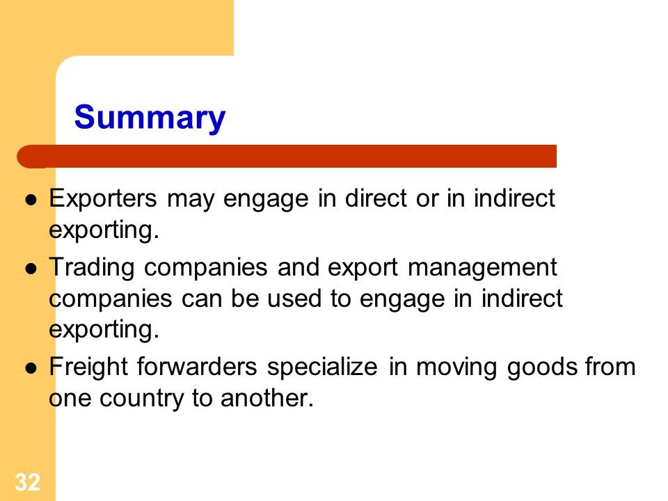 Summary Exporters may engage in direct or in indirect exporting.