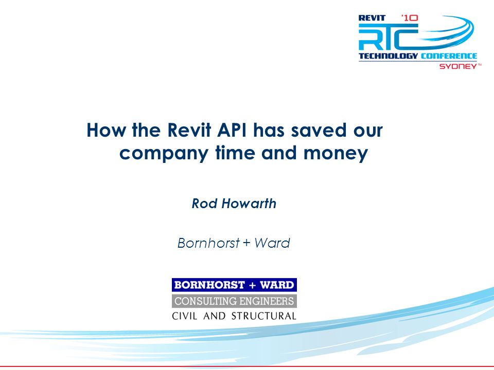 How the Revit API has saved our company time and money - ppt