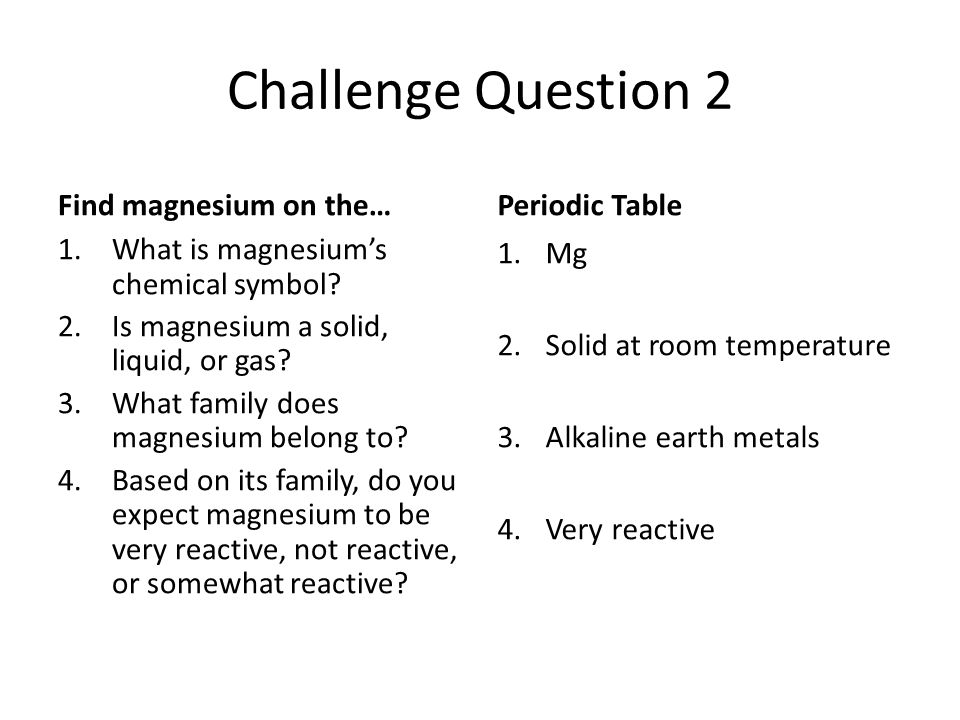 7b16 periodic table elements ppt video online download challenge question 2 find magnesium on the periodic table urtaz Images