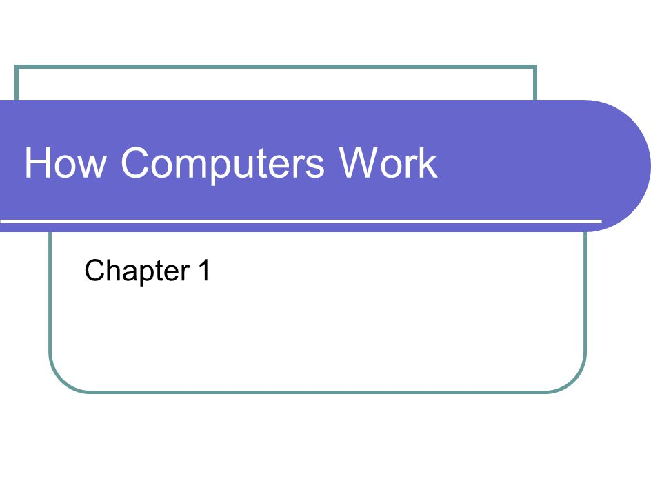How Computers Work Chapter 1