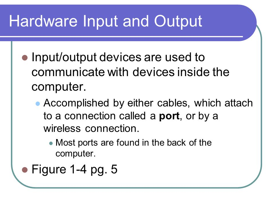 Hardware Input and Output