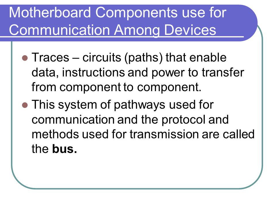 Motherboard Components use for Communication Among Devices