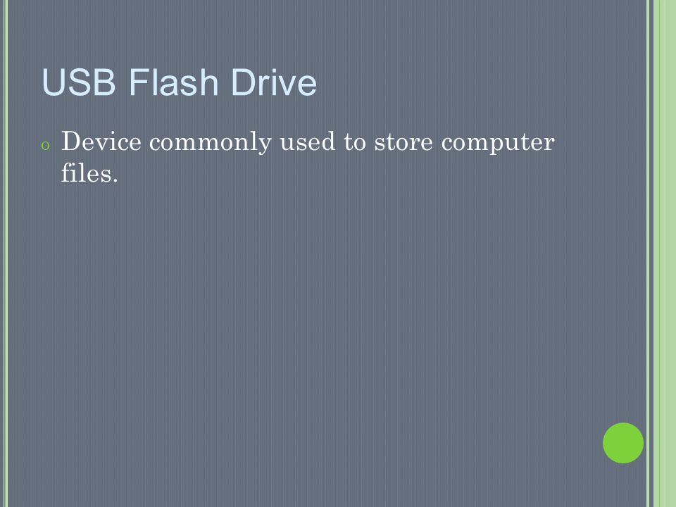 USB Flash Drive Device commonly used to store computer files.